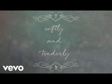 Reba McEntire - Softly And Tenderly (Lyric Version) ft. Kelly Clarkson, Trisha Yearwood
