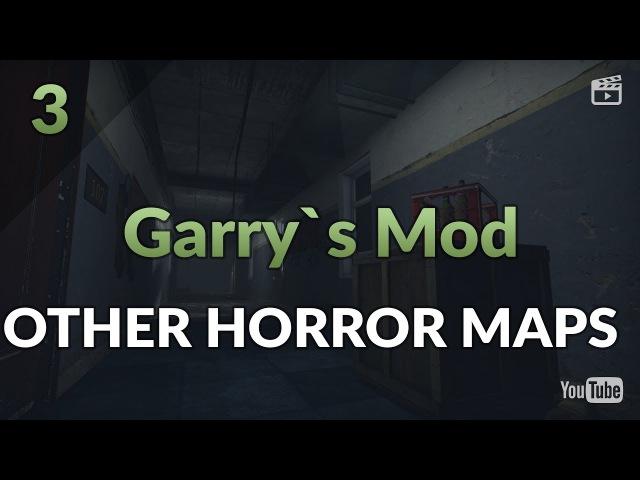 Garry's Mod Horror Map. Часть 3: Horror Maps