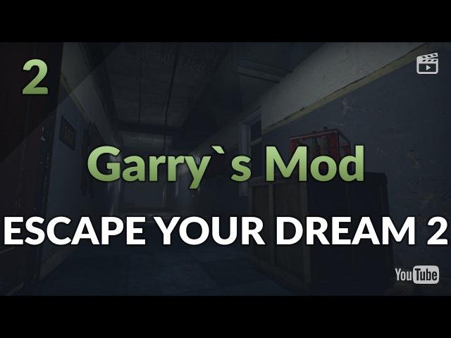 Garry's Mod Horror Map. Часть 2: Escape Your Dream part 2