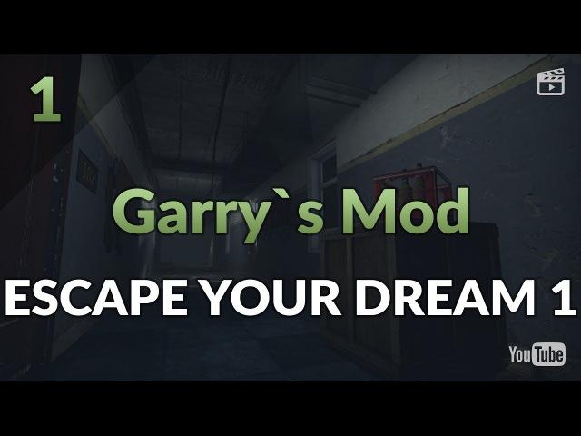 Garry's Mod Horror Map. Часть 1: Escape Your Dream part 1
