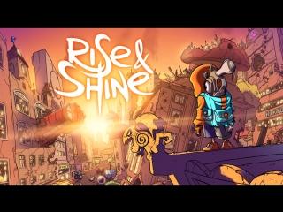 Gamanoid играет в Rise & Shine- пора спасать мир!