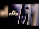 Сквозные ранения |[2001]| Exit Wounds (в гл.ролях: Стивен Сигал, DMX)