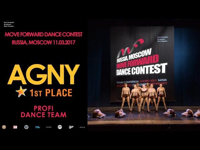 AGNY 1st PLACE | PROFI DANCE TEAM | MOVE FORWARD DANCE CONTEST 2017 [OFFICIAL VIDEO]
