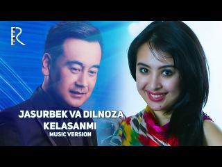 Jasurbek Jabborov va Dilnoza Akbarova - Kelasanmi | Жасурбек ва Дилноза - Келасанми (music version)