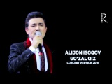 Alijon Isoqov - Gozal qiz   Алижон Исоков - Гузал киз (concert version 2016)