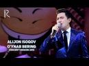 Alijon Isoqov - O'ynab bering | Алижон Исоков - Уйнаб беринг (concert version 2016)