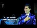 Alijon Isoqov - Onamning poyidan | Алижон Исоков - Онамнинг пойидан (concert version 2016)