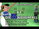 Die ISS nich im All ► Dokumentation des Betrugs der internationalen T Raumstation Kurzfassung