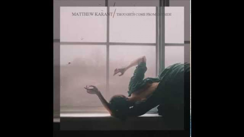Matthew Karant-Toughts come from outside