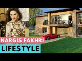 Nargis Fakhri LifeStyle   Boyfriend   Net worth   Movies   Family   Cars
