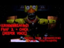 (Groundbreaking) FNaF 2 - Chica [Deeper Voice]