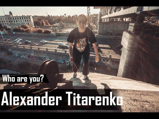 Who are you? Alexander Titarenko