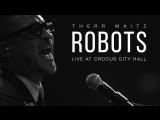 Therr Maitz - Robots (Live @ Crocus City Hall)