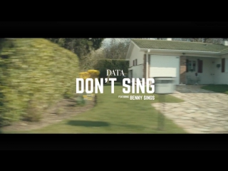DATA - Dont Sing (feat. Benny Sings)