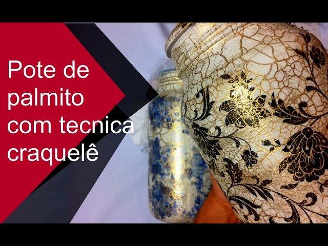 DIY: Como Fazer Pote de Palmito Decorado c/ Tecnica Craquelê   GATutoriais Reciclagem