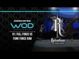 Full Force vs Funk Force Raw  Headbangerz BBoy Brawl Round 1  #WODLIVEOC