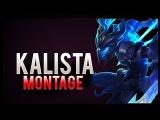 Kalista Montage