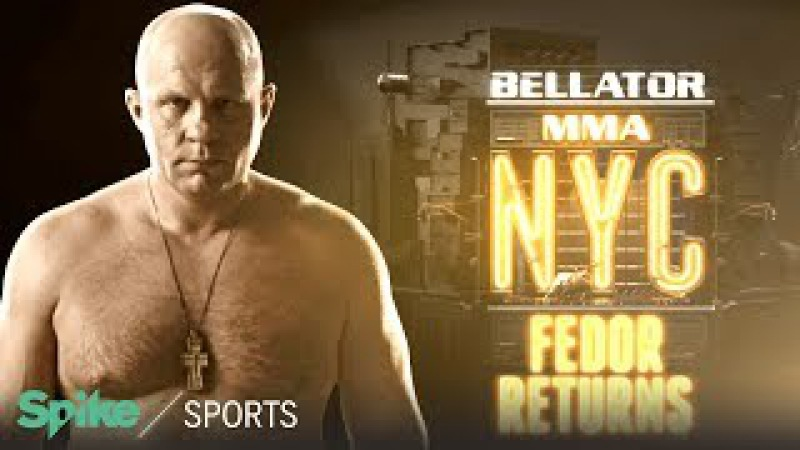 Bellator MMA NYC: 'Fedor Returns' Behind the Fighter | Spike Sports