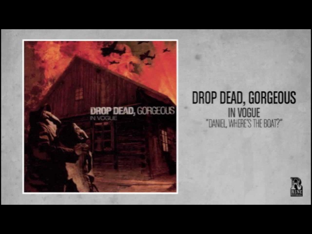 Drop Dead, Gorgeous - Daniel, Where's the Boat