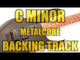 C Minor  Drop C  Metalcore  Melodic Metal  Backing Track