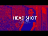 Akcent  HeadShot feat. Pack The Arcade, Kief Brown &amp Mr. Vik(Remix) 2018 NEW!!!-Club V.I.P.