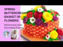 украшение тортов видео урок 1039 Spring Buttercream Basket of Flowers Cake Tutorial - Mother's Day Cake