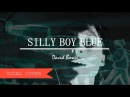 """Silly Boy Blue"" by David Bowie (VOCAL COVER)"