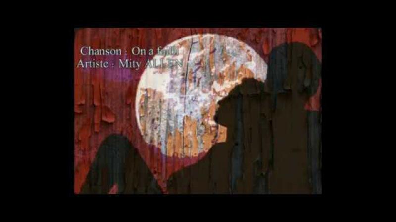 Mity ALLEN : On a failli - Lyrics