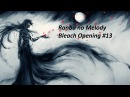 Bleach Opening 13 FULL - Ranbu no Melody