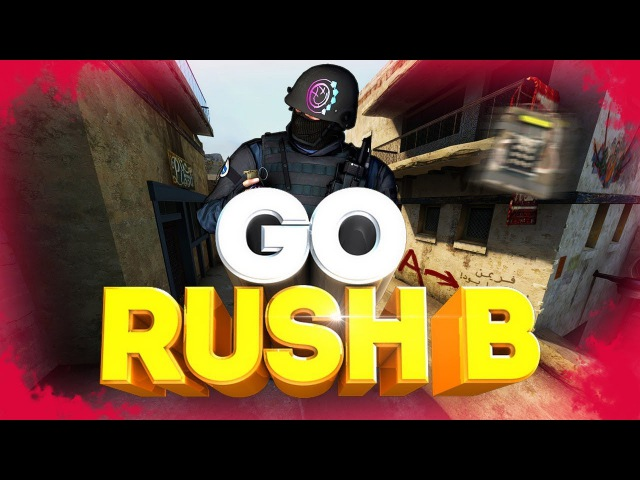 CS:GO - GO RUSH B