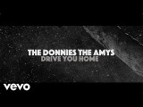 The Donnies The Amys - Drive You Home