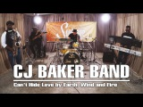 CJ Baker Band - Can't Hide Love by Earth, Wind and Fire