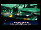 D.White - Follow Me (Extended Mix Dj Manuel Rios)