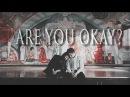 Shameless l ARE YOU OK l