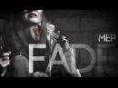 Make me fade. | multifandom