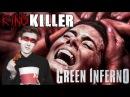 KinoKiller - Обзор на фильм Зеленый Ад Пир на весь мир