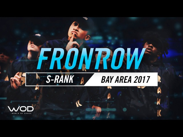 S-Rank | FrontRow | World of Dance Bay Area 2017 | WODBAY17