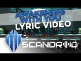 Scandroid - Awakening With You (Official Lyric Video)