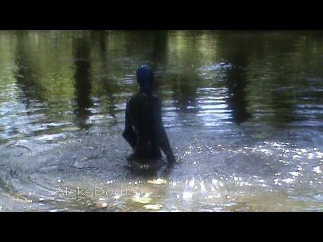Bathing in the river in latex. (06/08/17)