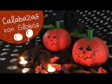 Calabazas con Globos  Halloween diy  Decoraci