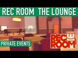 Rec Room The Lounge Tour - VR Private Events