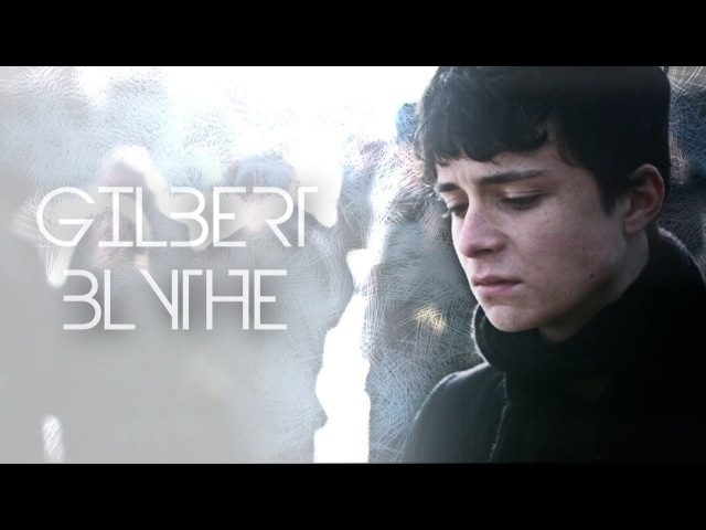 ► Gilbert Blythe | Im the last, the only.