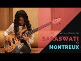 SARASWATI AT MONTREUX - ABHIJITH &amp SANDEEP ft.DAVE WECKL &amp MOHINI DEY..!!!