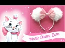 DIY DISNEY EARS Aristocats Marie Craft 🎀