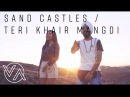 Sandcastles Original Teri Khair Mangdi Vidya Vox Mashup Cover ft Devender Pal Singh