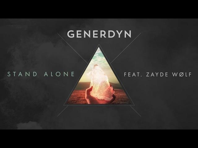 Generdyn feat. ZAYDE WOLF - Stand Alone (AUDIO)