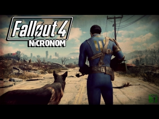 Fallout 4 |  И снова в пустошь вместе с NiCR0N0M