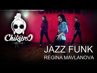 Jazz Funk | CHIKIBRO | Regina Mavlanova Choreo