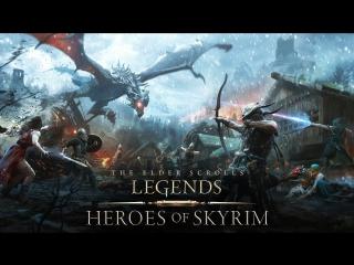 The Elder Scrolls  Legends – видеоролик Heroes of Skyrim