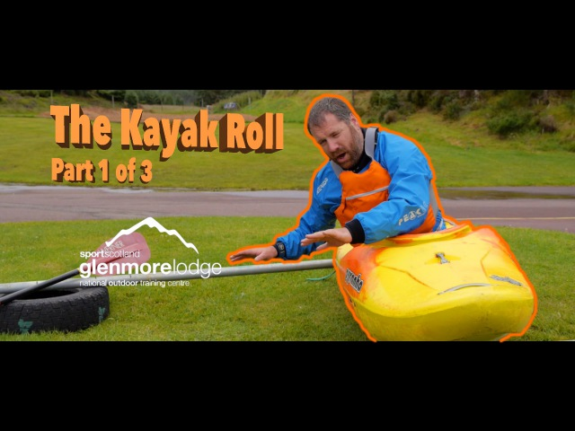 The Kayak Roll Part 1of 3